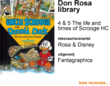 Recensie Don Rosa library 4. The last of the clan McDuck  & 5. The richest Duck in the world HC The life and times of Uncle Scrooge