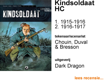 Recensie Kindsoldaat HC 1. 1915-1916 & 2. 1916-1917 door Lionel Chouin, Stepane Duval & Pascal Bresson
