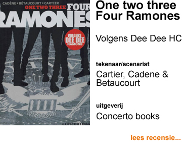Recensie One two three Four Ramones volgens Dee Dee Ramone HC door Eric Cartier, Bruno Cadene & Xavier Betaucourt