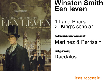 Recensie Winston Smith (1903/1984) Een leven De teruggevonden biografie 1. 1916 Land Priors & 2. 1917-1921 King's scholar door Guillaume Martinez & Christian Perrissin